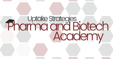 Uptake Strategies Pharma and Biotech Academy 2019